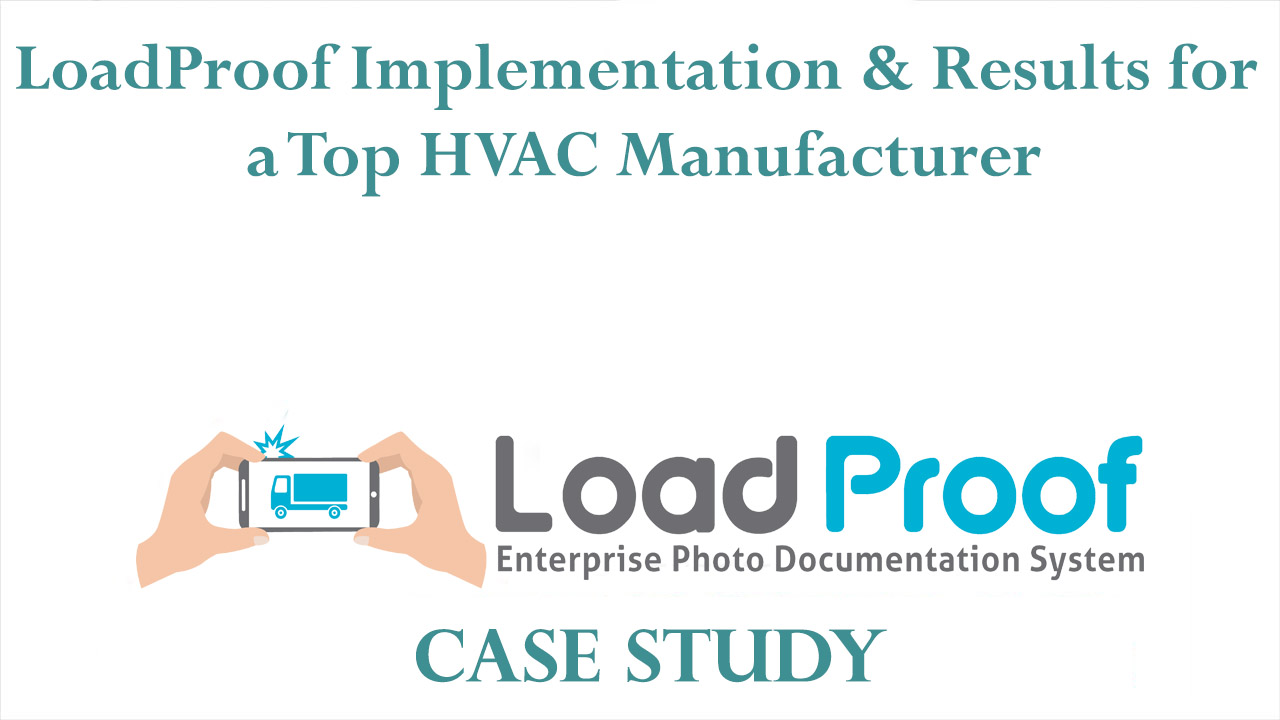 LoadProof Implementation & Cost Savings for a Top HVAC Manufacturer - Case Study