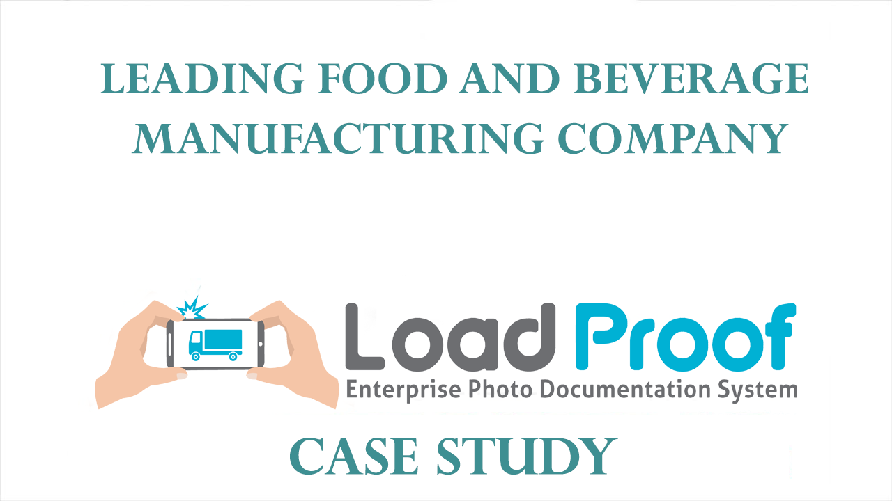 LoadProof Implementation & Cost Savings for a Leading Beverage Manufacturing Company - Case Study