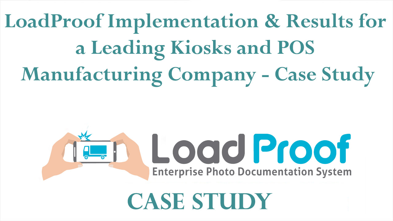 LoadProof Implementation & Results for a Leading Kiosks and POS manufacturing Company - Case Study