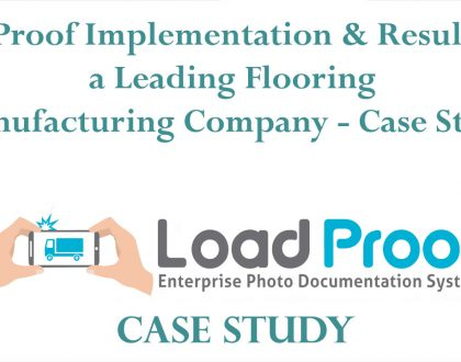 LoadProof Implementation & Results for a Leading Floor Manufacturing Company - Case Study