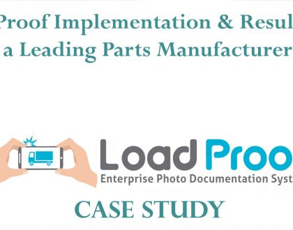 LoadProof Implementation & Results for a Leading Parts Manufacturing Company - Case Study