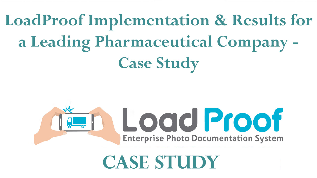LoadProof Implementation & Results for a Leading Pharmaceutical Company - Case Study